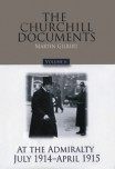 The Churchill Documents, Volume VI: At the Admiralty, July 1914–April 1915