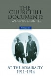 The Churchill Documents, Volume V: At the Admiralty, 1911–1914