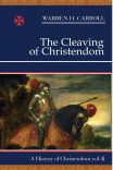 The Cleaving of Christendom, 1517–1661: A History of Christendom (vol. 4)