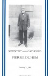 Scientist and Catholic: Pierre Duhem