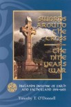Swords Around the Cross: The Nine Years War: Ireland's Defense of Faith and Fatherland, 1594–1603