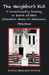 The Neighbor's Kid: A Cross-Country Journey in Search of What Education Means to Americans