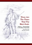 These Are the Times That Try Men's Souls: America–Then and Now In the Words of Tom Paine