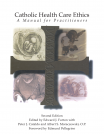 Catholic Health Care Ethics: A Manual for Practitioners