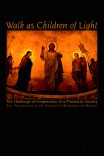 Walk as Children of Light: The Challenge of Cooperation in a Pluralistic Society