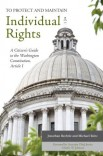 To Protect and Maintain Individual Rights: A Citizen's Guide to the Washington Constitution, Article I