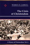 The Crisis of Christendom, 1815–2005: A History of Christendom (vol. 6)