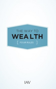 The Way to Wealth: Four Rules