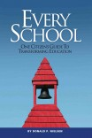 Every School: One Citizen's Guide to Transforming Education