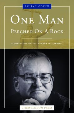 One Man Perched on a Rock: A Biography of Dr. Warren Carroll