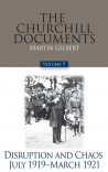 The Churchill Documents, Volume IX: Disruption and Chaos, July 1919–March 1921