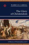 The Glory of Christendom, 1100–1517: A History of Christendom (vol. 3)