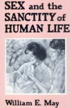 Sex and the Sanctity of Human Life