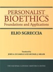 Personalist Bioethics: Foundations and Applications
