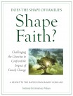 Does the Shape of Families Shape Faith? Calling the Churches to Confront the Impact of Family Change