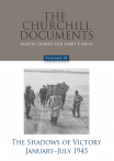 The Churchill Documents, Volume 21, The Shadows of Victory, January-July 1945